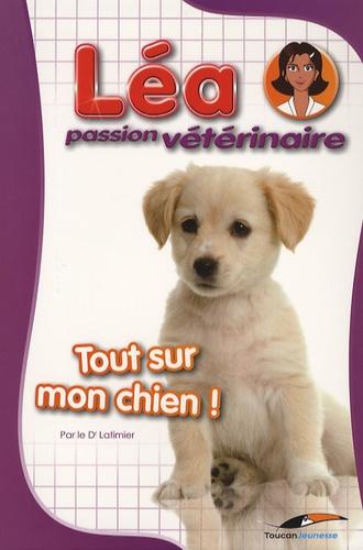Valérie Latimier - Tout sur mon chien !.