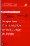 Valérie-Laure Benabou et Adolf Dietz - Perspectives d'harmonisation du droit d'auteur en Europe - Rencontres franco-allemandes.