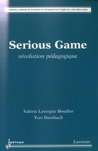 Valérie Lavergne Boudier et Yves Dambach - Serious Game - Révolution pédagogique.