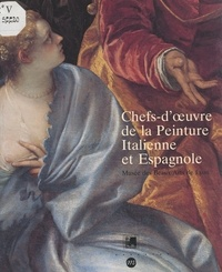 Valérie Lavergne-Durey et  Musée des beaux-arts de Lyon - Chefs-d'œuvre de la peinture italienne et espagnole.