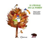 Valérie Le Bellec et Josette Savigny - A l'école de la forêt.