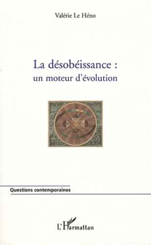 Valérie Le Héno - La désobéissance : un moteur d'évolution.