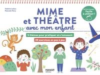 Valérie Leduc et Pascale Pavy - Mime et théâtre avec mon enfant.