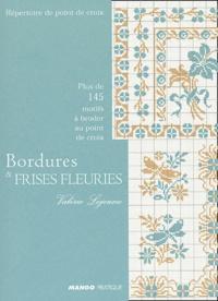 Valérie Lejeune - Bordures et frises fleuries - Plus de 145 motifs à broder au point de croix.