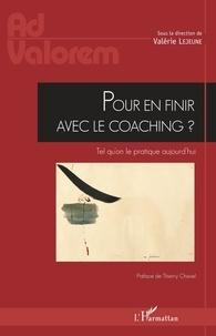 Valérie Lejeune - Pour en finir avec le coaching ? - Tel qu'on le pratique aujourd'hui.