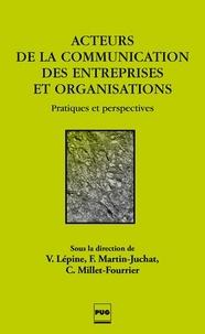 Valérie Lépine - Acteurs de la communication des entreprises et des organisations - Pratiques et perspectives.