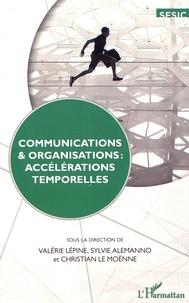 Valérie Lépine et Sylvie Alemanno - Communications & organisations : accélérations temporelles.