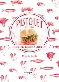 Valérie Lepla - Pistolet Original - Histoires belges à raconter.