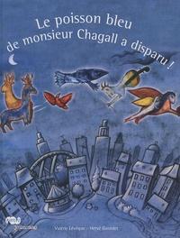Valérie Lévêque et Hervé Gourdet - Le poisson bleu de monsieur Chagall a disparu.