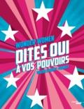 Valérie Lorentz-Poinsot - Wonder women - Dites oui à vos pouvoirs.