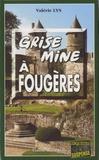Valérie Lys - Grise mine à Fougères.