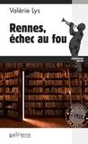 Valérie Lys - Enquêtes en série  : Rennes, échec au fou - Une enquête bretonne.