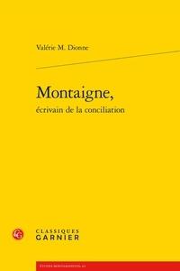 Valérie M Dionne - Montaigne, écrivain de la conciliation.