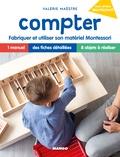 Valérie Maëstre - Compter - Fabriquer et utiliser son matériel Montessori.