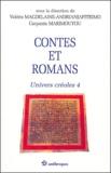 Valérie Magdelaine-Andrianjafitrimo et Jean-Claude Carpanin Marimoutou - Univers créoles - Tome 4, Contes et romans.