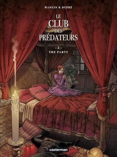 Le club des prédateurs Tome 2 The party