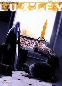 Valérie Mangin et Francisco Ruizgé - Luxley Tome 4 : Le Sultan.