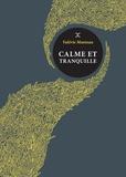Valérie Manteau - Calme et tranquille.