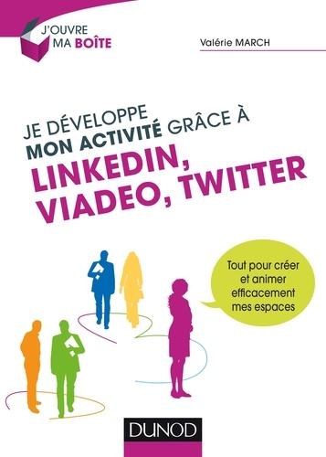 Je développe mon activité grâce à LinkedIn, Viadeo et Twitter. Tout pour créer et animer efficacement mes espaces