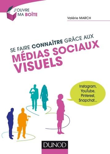 Valérie March - Se faire connaître grâce aux médias sociaux visuels - Instagram, YouTube, Pinterest, Snapchat.