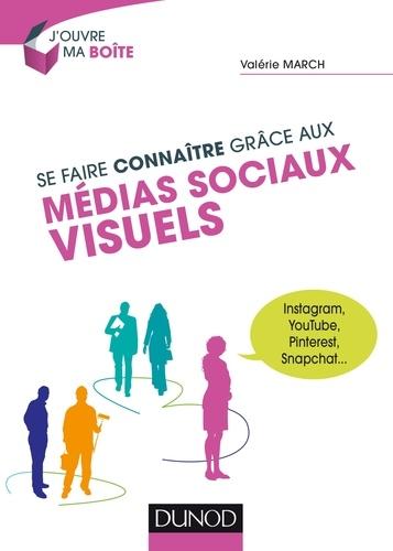 Valérie March - Se faire connaître grâce aux médias sociaux visuels - Instagram, YouTube, Snapchat, Pinterest.