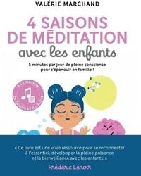 Valérie Marchand - 4 saisons de méditation avec les enfants.