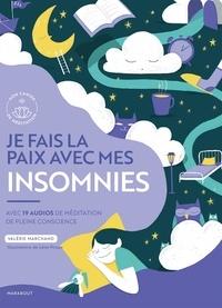 Valérie Marchand - Je fais la paix avec mes insomnies - Avec 19 audios de méditation en pleine conscience.