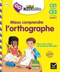Valérie Marienval et Jean-Jacques Rodes - Mini Chouette - Mieux comprendre l'Orthographe CE1/CE2.