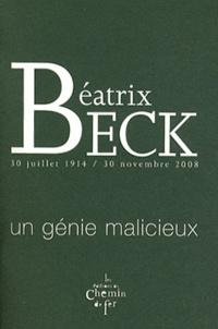 Valérie Marin La Meslée - Béatrix Beck 30 juillet 1914 / 30 novembre 2008 - Un génie malicieux.