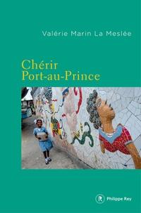 Valérie Marin La Meslée - Chérir Port-au-Prince.