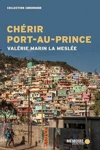 Valérie Marin La Meslée et  Mémoire d'encrier - Chérir Port-au-Prince.