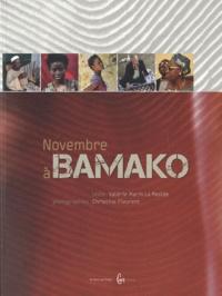 Valérie Marin La Meslée et Christine Fleurent - Novembre à Bamako.