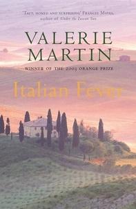 Valérie Martin - Italian Fever.