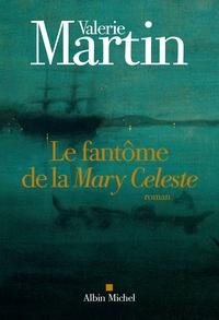 Valerie Martin - Le fantôme de la Mary Celeste.