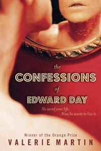 Valérie Martin - The Confessions of Edward Day.