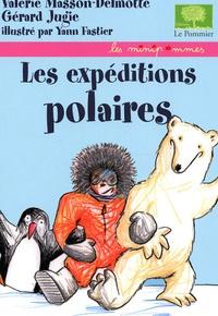 Valérie Masson-Delmotte et Gérard Jugie - Les expéditions polaires.