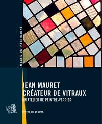 Valérie Mauret-Cribellier - Jean Mauret, créateur de vitraux - Un atelier de peintre-verrier.