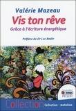 Valérie Mazeau - Vis ton rêve grâce à l'écriture énergétique.