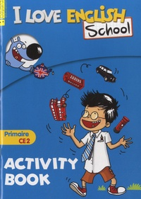 Valérie Menneret - I Love English School CE2 - Activity Book.