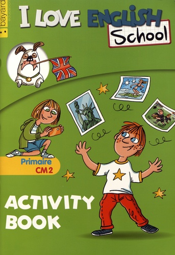 Valérie Menneret - I Love English School CM2 - Activity Book.