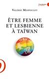 Valérie Mespoulet - Etre femme et lesbienne à Taiwan.