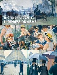 Valérie Mettais - Histoire vivante de l'impressionnisme.