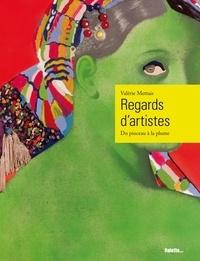 Valérie Mettais - Regards d'artistes - Du pinceau à la plume.