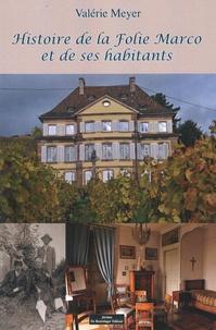 Valerie Meye - Histoire de la Folie Marco et de ses habitants.