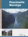 Valérie Meyer - Fascinante Norvège.