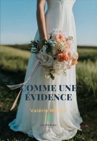 Valérie Michel - Comme une évidence.