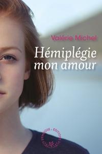 Valérie Michel - Hémiplégie mon amour.
