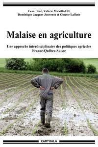 Valérie Miéville-Ott et Dominique Jacques-Jouvenot - Malaise en agriculture - Une approche interdisciplinaire des politiques agricoles : France-Québec-Suisse.