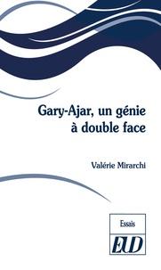 Valérie Mirarchi - Gary-Ajar - Un génie à double face.
