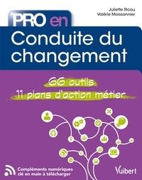 Valerie Moissonnier et Juliette Ricou - Pro en... Conduite du changement - Les 66 outils essentiels - avec 10 plans d'action opérationnels.